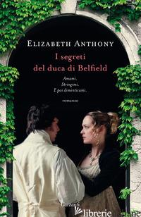 SEGRETI DEL DUCA DI BELFIELD (I) - ANTHONY ELIZABETH