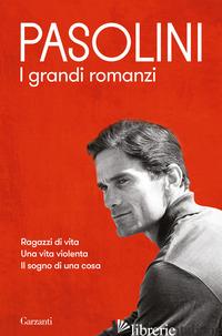 GRANDI ROMANZI (I) - PASOLINI PIER PAOLO