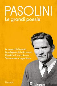 GRANDI POESIE (LE) - PASOLINI PIER PAOLO