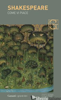COME VI PIACE. TESTO INGLESE A FRONTE - SHAKESPEARE WILLIAM; D'AGOSTINO N. (CUR.)