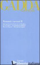 ROMANZI E RACCONTI. VOL. 2: QUER PASTICCIACCIO BRUTTO DE VIA MERULANA-LA MECCANI - GADDA CARLO EMILIO
