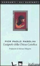 USIGNOLO DELLA CHIESA CATTOLICA (L') - PASOLINI PIER PAOLO