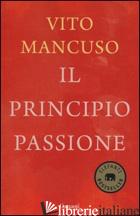 PRINCIPIO PASSIONE (IL) - MANCUSO VITO