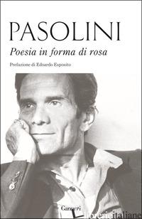 POESIA IN FORMA DI ROSA - PASOLINI PIER PAOLO