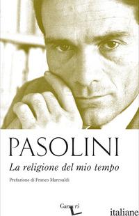RELIGIONE DEL MIO TEMPO (LA) - PASOLINI PIER PAOLO