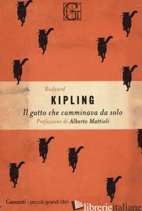 GATTO CHE CAMMINAVA DA SOLO (IL) - KIPLING RUDYARD