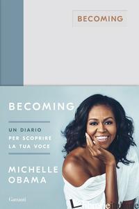 BECOMING. UN DIARIO PER SCOPRIRE LA TUA VOCE - OBAMA MICHELLE