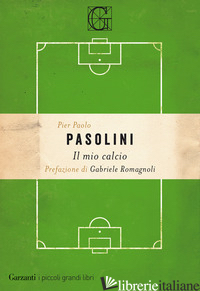 MIO CALCIO (IL) - PASOLINI PIER PAOLO