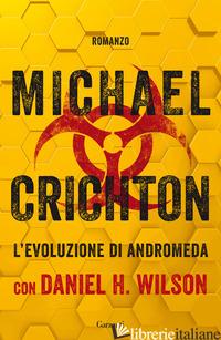EVOLUZIONE DI ANDROMEDA (L') - CRICHTON MICHAEL; WILSON DANIEL H.