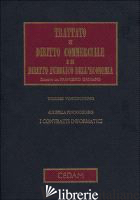 TRATTATO DI DIRITTO COMMERCIALE E DI DIRITTO PUBBLICO DELL'ECONOMIA. VOL. 22: I  - FINOCCHIARO G. (CUR.)
