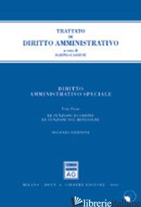 DIRITTO AMMINISTRATIVO SPECIALE. VOL. 1: LE FUNZIONI DI ORDINE. LE FUNZIONI DEL  - CASSESE SABINO