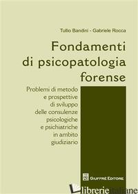 FONDAMENTI DI PSICOPATOLOGIA FORENSE - BANDINI TULLIO