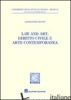 LAW AND ART. DIRITTO CIVILE E ARTE CONTEMPORANEA - DONATI ALESSANDRA