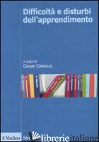 DIFFICOLTA' E DISTURBI DELL'APPRENDIMENTO - CORNOLDI C. (CUR.)