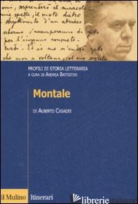 MONTALE. PROFILI DI STORIA LETTERARIA - CASADEI ALBERTO