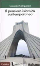 PENSIERO ISLAMICO CONTEMPORANEO (IL) - CAMPANINI MASSIMO