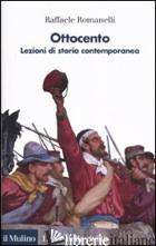 OTTOCENTO. LEZIONI DI STORIA CONTEMPORANEA - ROMANELLI RAFFAELE