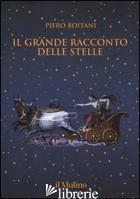 GRANDE RACCONTO DELLE STELLE. EDIZ. A COLORI (IL) - BOITANI PIERO