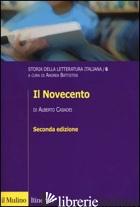 STORIA DELLA LETTERATURA ITALIANA. VOL. 6: IL NOVECENTO - CASADEI ALBERTO; BATTISTINI A. (CUR.)