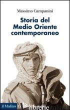 STORIA DEL MEDIO ORIENTE CONTEMPORANEO - CAMPANINI MASSIMO