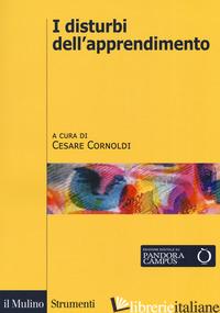 DISTURBI DELL'APPRENDIMENTO (I) - CORNOLDI C. (CUR.)