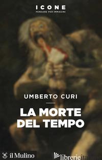 MORTE DEL TEMPO (LA) - CURI UMBERTO