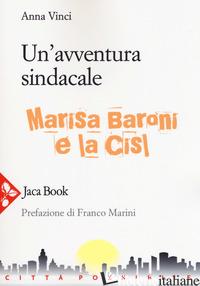 AVVENTURA SINDACALE. MARISA BARONI E LA CISL (UN') - VINCI ANNA