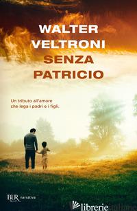 SENZA PATRICIO - VELTRONI WALTER