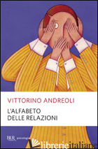 ALFABETO DELLE RELAZIONI (L') - ANDREOLI VITTORINO