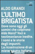 ULTIMO BRIGATISTA (L') - GRANDI ALDO