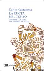 RUOTA DEL TEMPO (LA) - CASTANEDA CARLOS