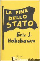 FINE DELLO STATO (LA) - HOBSBAWM ERIC J.