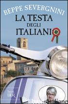 TESTA DEGLI ITALIANI (LA) - SEVERGNINI BEPPE