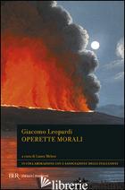 OPERETTE MORALI - LEOPARDI GIACOMO; MELOSI L. (CUR.)