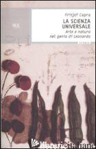 SCIENZA UNIVERSALE. ARTE E NATURA NEL GENIO DI LEONARDO (LA) - CAPRA FRITJOF