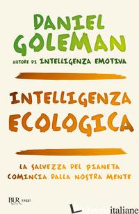 INTELLIGENZA ECOLOGICA - GOLEMAN DANIEL