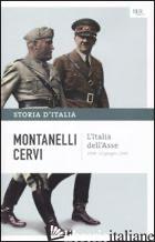 STORIA D'ITALIA. VOL. 13: L' ITALIA DELL'ASSE (1936-10 GIUGNO 1940) - MONTANELLI INDRO; CERVI MARIO
