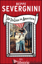 ITALIAN IN AMERICA (AN) - SEVERGNINI BEPPE