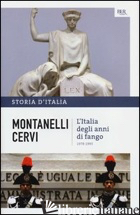 STORIA D'ITALIA. VOL. 20: L' ITALIA DEGLI ANNI DI FANGO (1978-1993) - MONTANELLI INDRO; CERVI MARIO