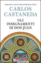 INSEGNAMENTI DI DON JUAN (GLI) - CASTANEDA CARLOS