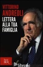 LETTERA ALLA TUA FAMIGLIA - ANDREOLI VITTORINO