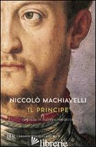 PRINCIPE. TESTO ORIGINALE E VERSIONE IN ITALIANO CONTEMPORANEO (IL) - MACHIAVELLI NICCOLO'; DI FEBO M. (CUR.)