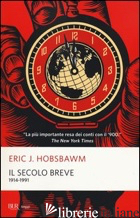 SECOLO BREVE 1914-1991 (IL) - HOBSBAWM ERIC J.