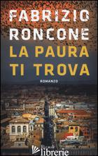 PAURA TI TROVA (LA) - RONCONE FABRIZIO