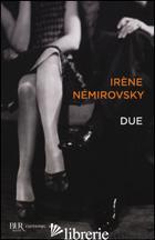 DUE - NEMIROVSKY IRENE
