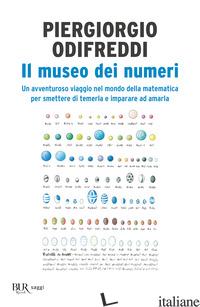 MUSEO DEI NUMERI. UN AVVENTUROSO VIAGGIO NEL MONDO DELLA MATEMATICA PER SMETTERE - ODIFREDDI PIERGIORGIO