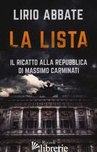 LISTA. IL RICATTO ALLA REPUBBLICA DI MASSIMO CARMINATI (LA) - ABBATE LIRIO