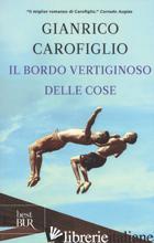 BORDO VERTIGINOSO DELLE COSE (IL) - CAROFIGLIO GIANRICO