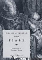 FIABE. EDIZ. ILLUSTRATA - PERRAULT CHARLES; CRISTALLO M. (CUR.)