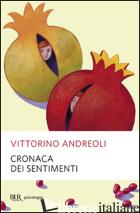 CRONACA DEI SENTIMENTI - ANDREOLI VITTORINO